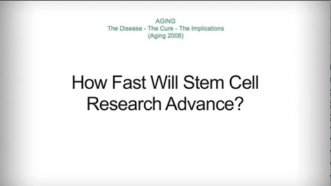 Aging 2008 panel Q&A: How Fast Will Stem Cell Research Adavance